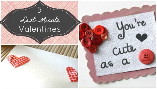 5 DIY Valentines You Can Make TODAY!