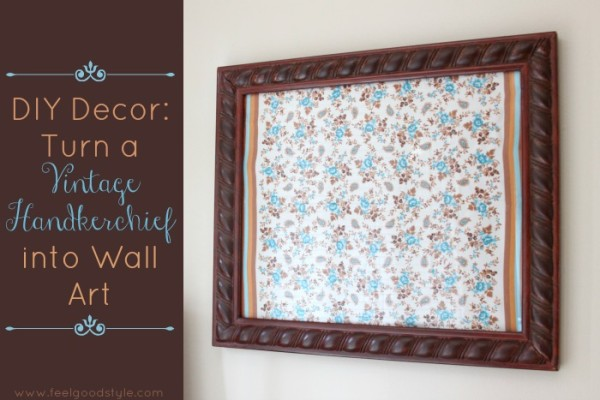 DIY Decor: Turn a Vintage Handkerchief into Wall Art