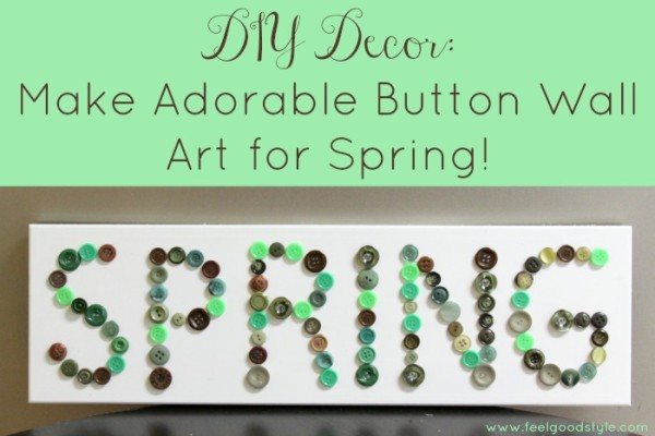 DIY Decor: Make Adorable Button Wall Art for Spring