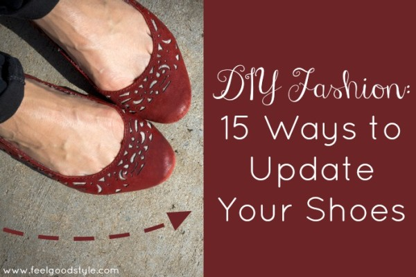 DIY Fashion: 15 Ways to Update Your Shoes