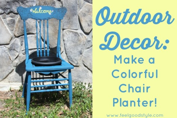 Outdoor Decor: Make a Colorful Chair Planter!