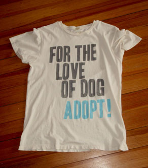 For the Love of Dog, Adopt! Tee