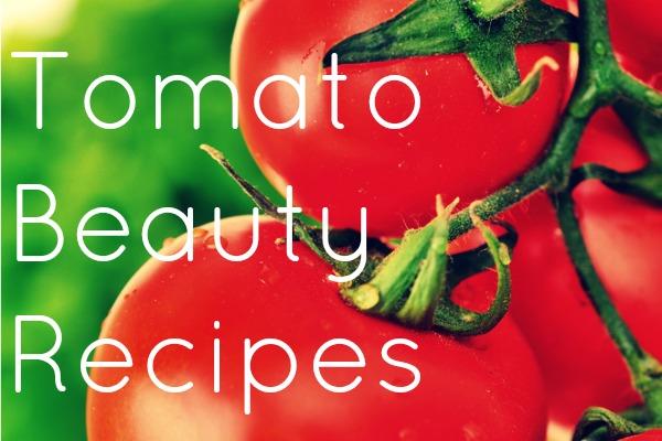 tomato beauty recipes