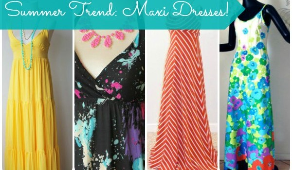 summer trend maxi dresses