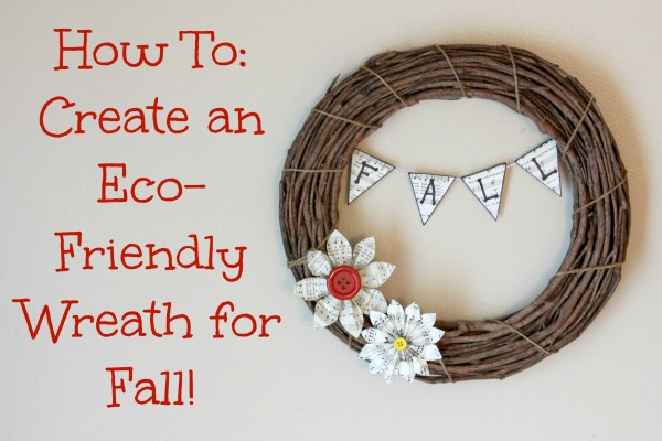 How To: Create an Eco-Friendly Wreath for Fall