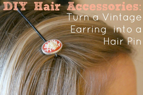 DIY Hair Accessories: Turn a Vintage Earring into a Hair Pin