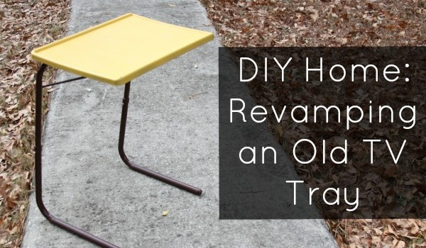 dig-home-revamping-an-old-tv-tray