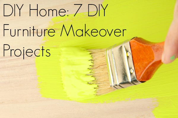 DIY Home: 7 DIY Furniture Makeover Projects