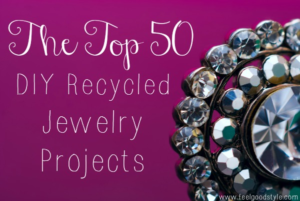 Sustainable Fashion: The Top 50 DIY Recycled Jewelry Projects