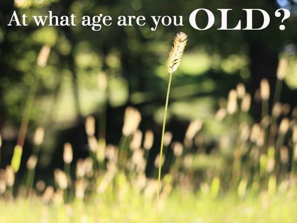 At what age do we become old?