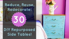 Reduce, Reuse, Redecorate: 30 DIY Repurposed Side Tables