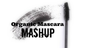 The Best Organic Mascara Mashup