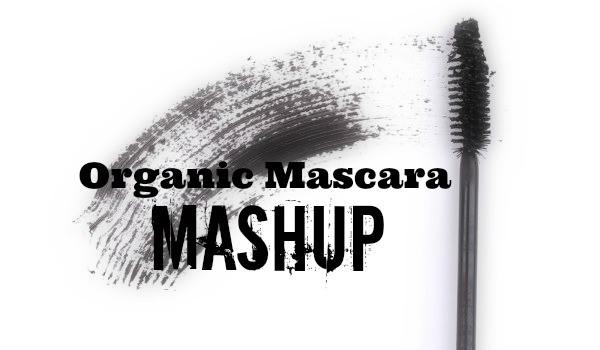 The Best Organic Mascara Mashup