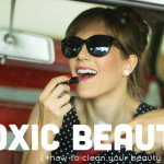 7 Toxic Ingredients in Everyday Beauty Products