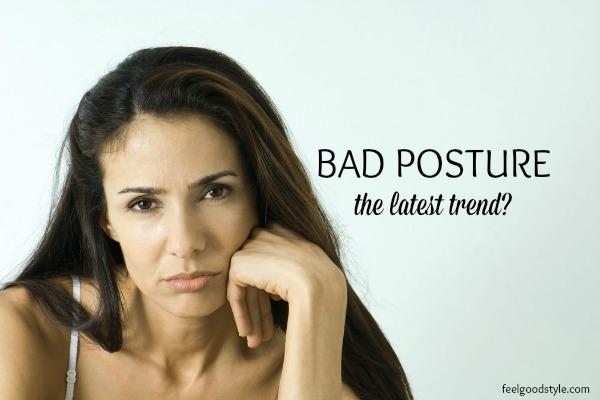 Bad Posture the latest trend