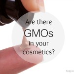 GMO Contamination + Cosmetics