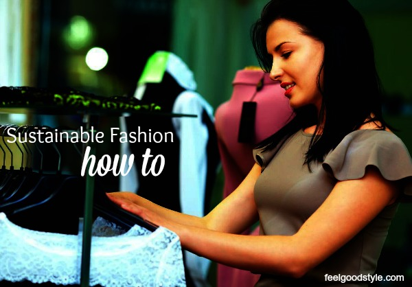 Sustainable Fashion 101