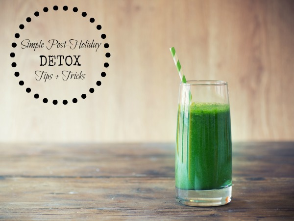 Simple Post-Holiday Detox Tips + Tricks