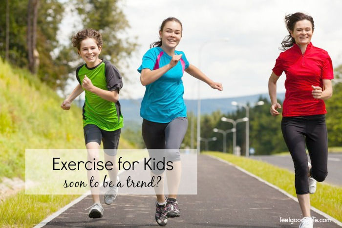 Exercise for Kids is Almost Trendy