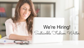 Hiring Sustainable Fashion Writer