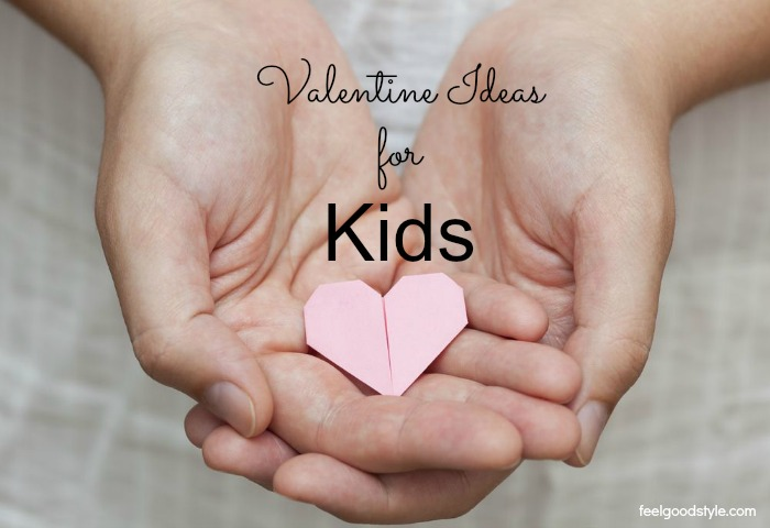 7 Valentine Ideas for Kids