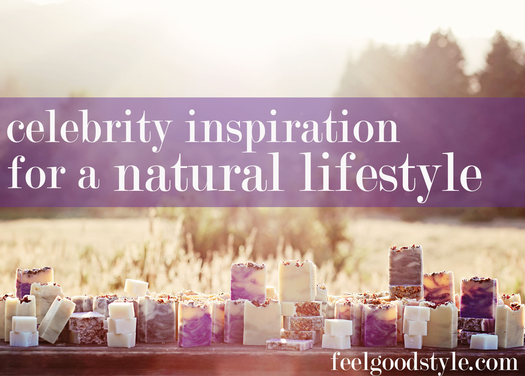 Celebrity muses for an eco-conscious lifestyle