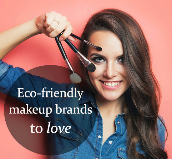 Eco-friendly makeup brands you'll love